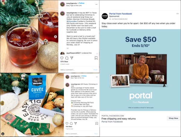 "Two instagram posts from the Easy Tiger bakery in austin Texas with pictures of christmas themed baked goods and drinks, and other christmas decorations, offering Christmas treats in July. Next to these posts is an ad for the Facebook Portal video chat device with copy that says ""stay close even when you're far apart."""